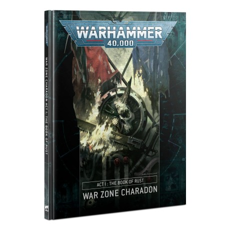 https___trade.games-workshop.com_assets_2021_03_TR-40-18-60040199133-Charadon -ACT 1 -Book of Rust (HB)