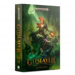 Black Library Gotrek Gurnisson Gitslayer (Hardback)